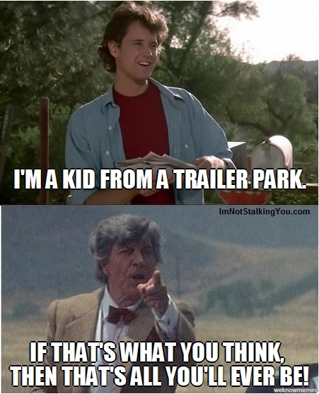 My favorite quote from the movie The Last Starfighter